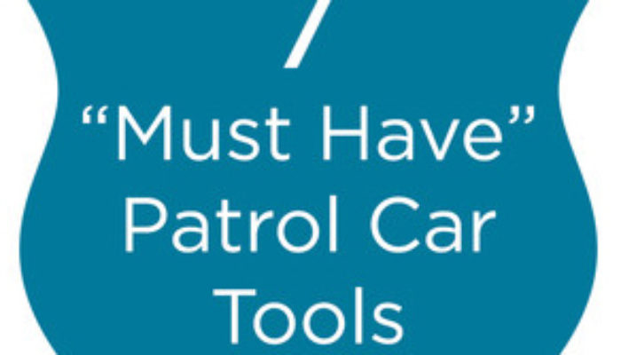 "7 ""Must Have"" Patrol Vehicle Tools"