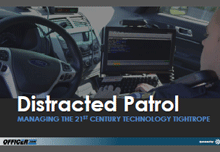 Distracted Patrol: Managing the 21st Century Technology Tightrope