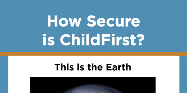 how secure is childfirst?