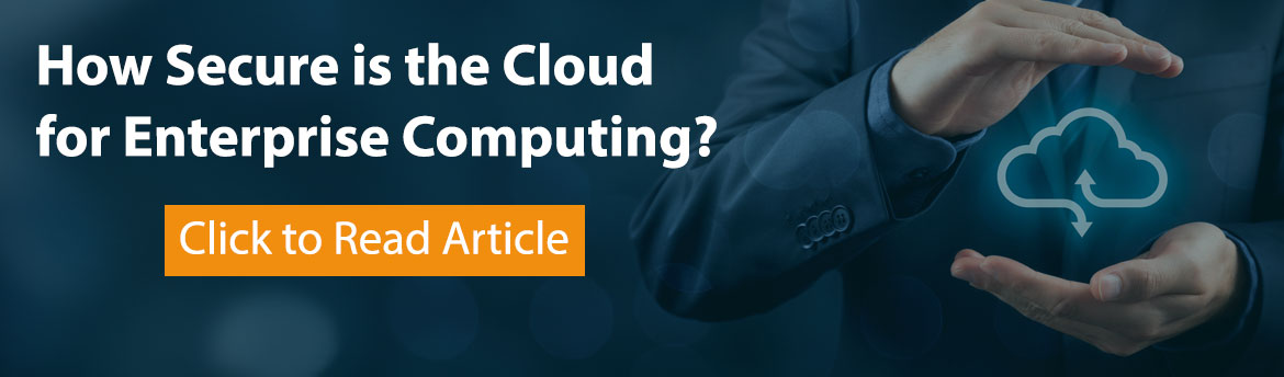 how secure is the cloud for enterprise computing