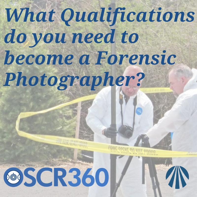 What Qualifications Are Needed To Become A Forensic Photographer