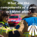 what are the components of a pre-accident plan
